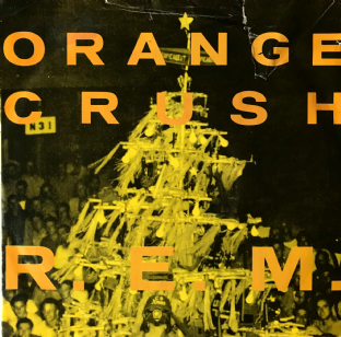 "R.E.M. ‎- Orange Crush (7"") (EX-/G-)"